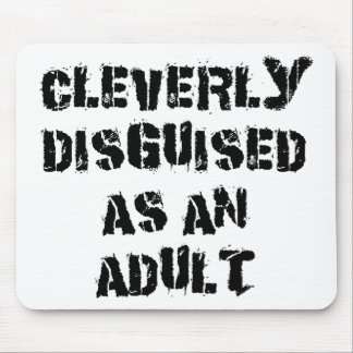 Cleverly Disguised As An Adult Gift Mouse Pad