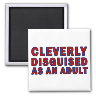 Cleverly Disguised As An Adult 2 Inch Square Magnet