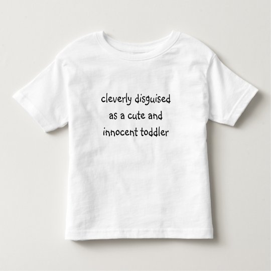 cleverly disguised toddler t-shirt