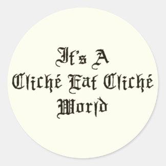 Cliche Eat Cliche World Classic Round Sticker