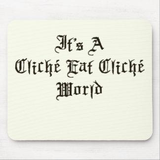 Cliche Eat Cliche World Mouse Pad