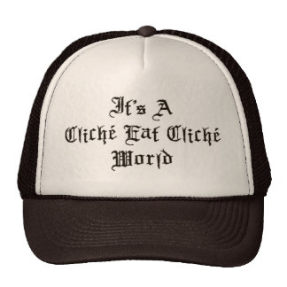 Cliche Eat Cliche World Trucker Hat