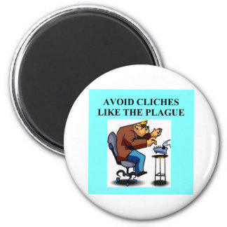 CLICHE joke for writers and authors Magnet