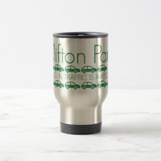 Clifton Park - Sitting in Traffic is Awesome! Travel Mug