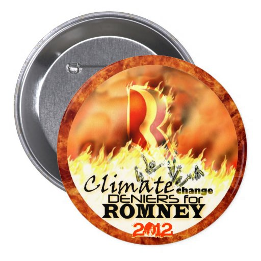 Climate Change Deniers for Romney 2012 Pinback Buttons