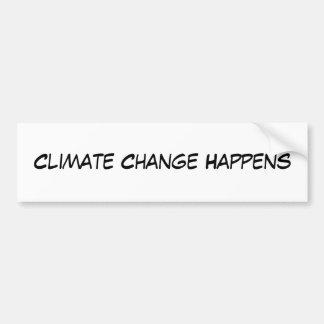 Climate Change Happens Car Bumper Sticker