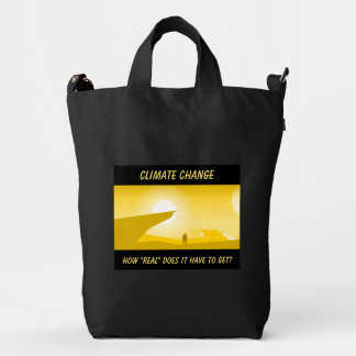 """Climate Change How """"Real"""" Must It Get personalized Duck Bag"""