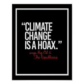 Climate Change is a Hoax says Big Oil - - Pro-Scie Poster