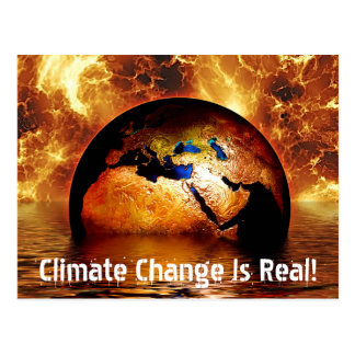 """Climate Change Is Real!"" & Burning Earth Postcard"