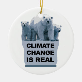 CLIMATE CHANGE IS REAL CERAMIC ORNAMENT