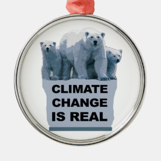 CLIMATE CHANGE IS REAL METAL ORNAMENT