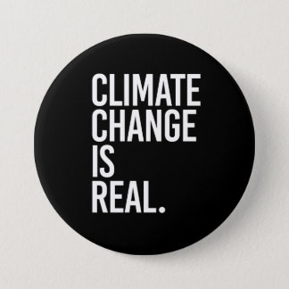 Climate Change is Real - - white - Pinback Button