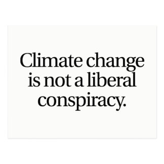 Climate Change Not a Liberal Conspiracy Postcard
