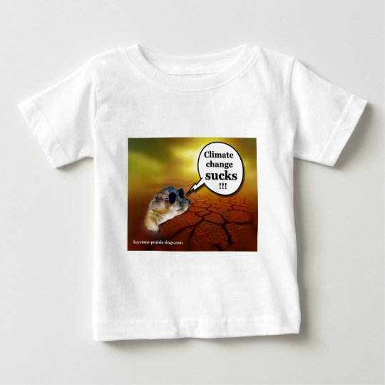 Climate change sucks! baby T-Shirt