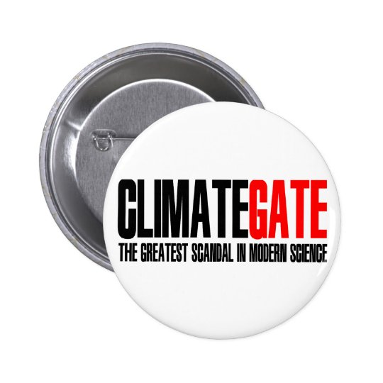 ClimateGate The Greatest Scandal in Modern Science Pinback Button