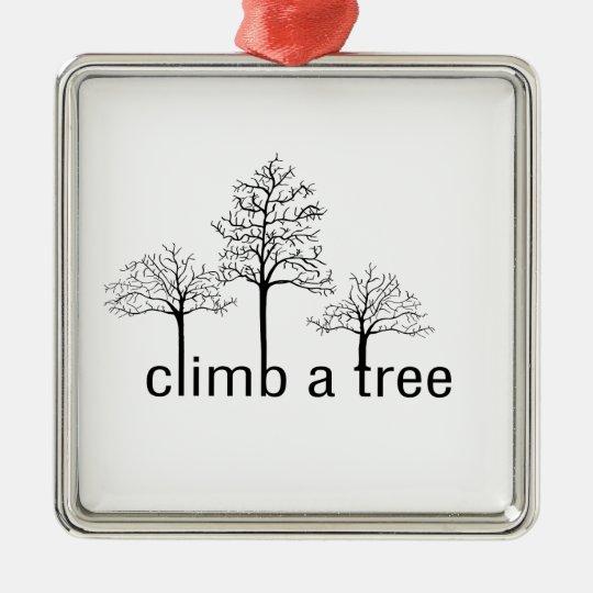 Climb a tree design metal ornament