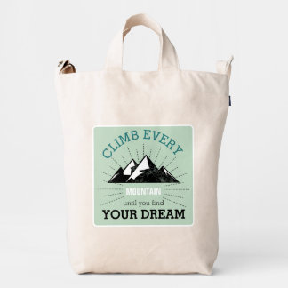 CLIMB Every Mountain Until you Find Your Dream Duck Bag