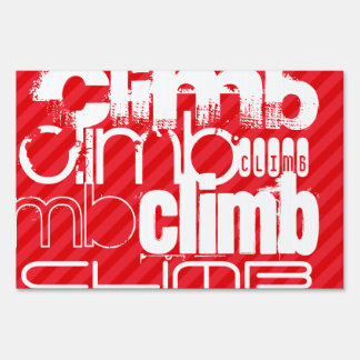 Climb; Scarlet Red Stripes Sign