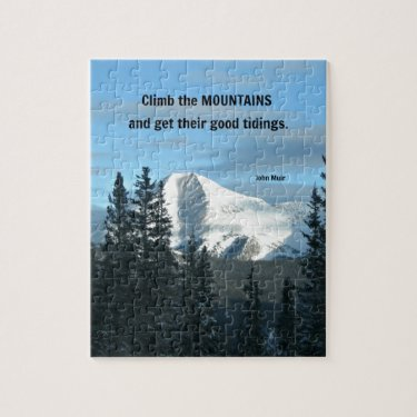 Climb the mountains and get their good.... jigsaw puzzle