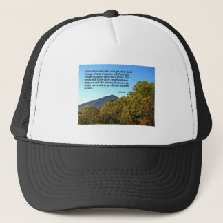 Climb the mountains and get their good.... trucker hat