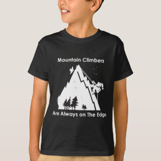 Climbers Are Always On the Edge T-Shirt