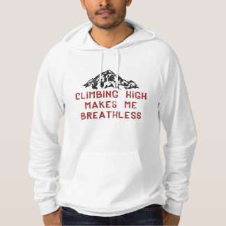 Climbing High Makes Me Breathless Hoodie