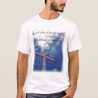 Cling to the Old Rugged Cross T-Shirt