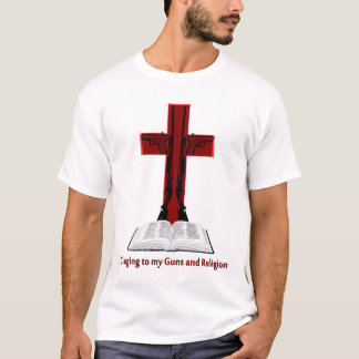 Clinging to my guns and Religion T-Shirt