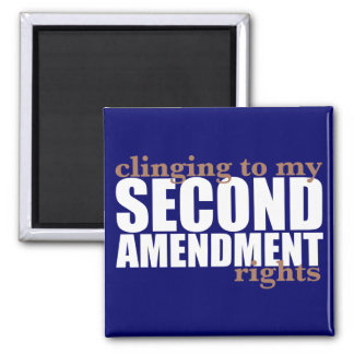Clinging to my Second Amendment Rights 2 Inch Square Magnet
