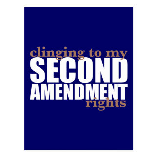 Clinging to my Second Amendment Rights Post Card