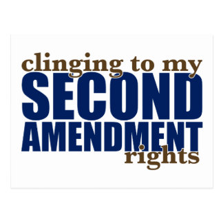 Clinging to my Second Amendment Rights Postcard