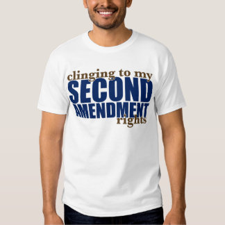 Clinging to my Second Amendment Rights Tees