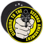Clinging to the Second Amendment 6 Inch Round Button