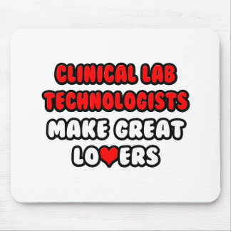 Clinical Lab Technologists Make Great Lovers Mouse Pad