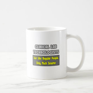 Clinical Lab Technologists .. Smarter Classic White Coffee Mug