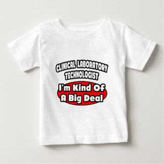 Clinical Laboratory Technologist .. Big Deal T-shirt