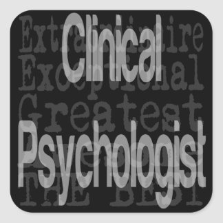 Clinical Psychologist Extraordinaire Square Sticker