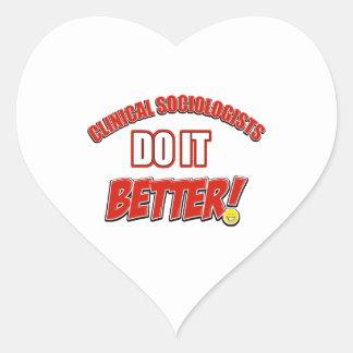 Clinical Sociologists do it better designs Heart Sticker