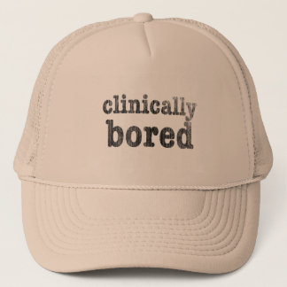 Clinically Bored Trucker Hat