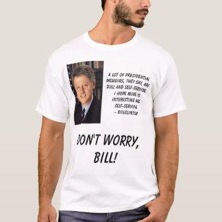 Clinton, Bill, A lot of presidentialmemoirs, th... T-Shirt