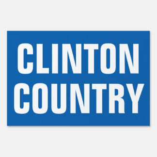 CLINTON COUNTRY ELECTIONS 2016 SIGN
