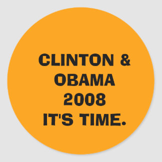 CLINTON & OBAMA 2008IT'S TIME. CLASSIC ROUND STICKER