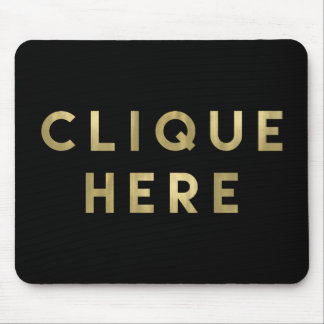 Clique Here Black and Faux Gold Mouse Pad