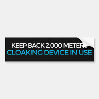 Cloaking Device In Use bumper sticker