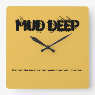 Clock Mud Deep