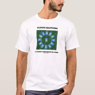 Clock Solitaire Is A Purely Mechanical Game T-Shirt