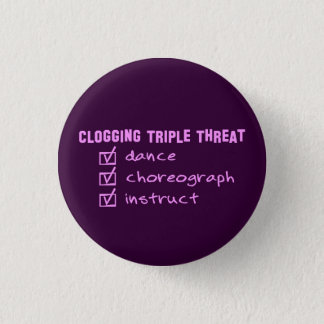 Clogger Clogging Triple Threat Pinback Button