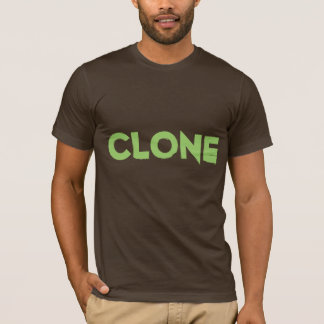 Clone Shirt For Cloned Humans