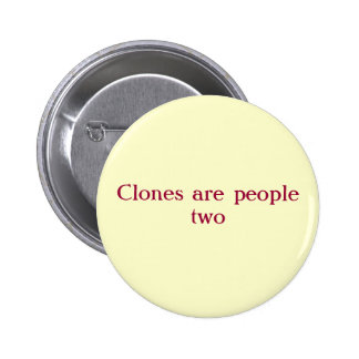 Cloned people pinback button