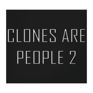 Clones Are People 2 Canvas Print